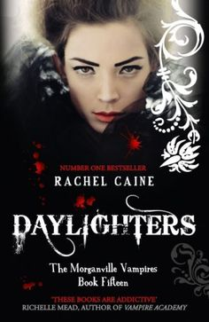 Daylighters: Morganville Vampires Book Fifteen by Rachel Caine