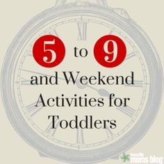 Five-to-Nine and Weekend Activities for Toddlers | Knoxville Moms Blog, Knoxville activities, working moms