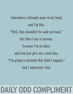 I really appreciate that…Daily Odd Compliment I Smile, Make Me Smile, Look At You, Just For You, Georg Christoph Lichtenberg, Me Quotes, Funny Quotes, Funny Facts, Funny Gifs