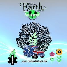 EMS Celebrating Earth Day - Yeah EMT's and Paramedics can save that too!