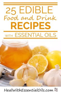 25 Edible Food and Drink Recipes With Essential Oils - Remember to use only 100% pure grade Essential Oils I only use Young Living Essential Oils