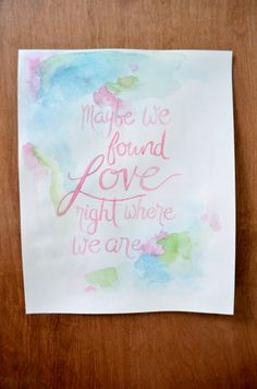 Watercolor Maybe we found love right where we are by gracelangdon
