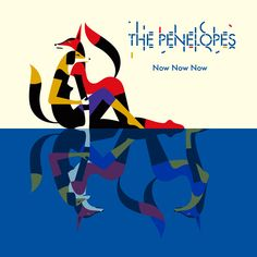 The Nenelopes - Now Now Now art by malika favre