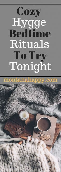 Cozy Hygge Bedtime Rituals To Try Tonight - It doesn't get cozier than this...