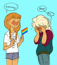 """""""Modern day Frozen AU where Elsa doesn't have powers, she's just hella gay and Anna is an over supportive and embarrassing sister."""""""