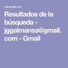 Resultados de la búsqueda - jggalmansa@gmail.com - Gmail