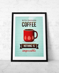 Items similar to With enough coffee Coffee print typographical print Coffee poster Motivational quote print Kitchen art Typography poster Turquoise print on Etsy Tea Quotes, Coffee Quotes, Inspirational Posters, Motivational Quotes, Coffee Signs, Coffee Coffee, Coffee Poster, Images And Words, Typography Poster