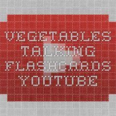 Vegetables - Talking Flashcards - YouTubehttps://www.youtube.com/watch?v=-9lUs4mnUUI