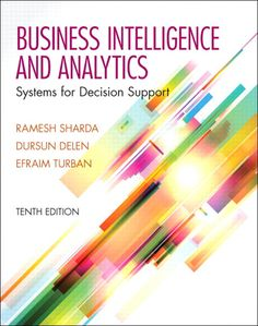 Solution Manual for Business Intelligence and Analytics: Systems for Decision Support, Sharda, Delen, Turban - Solutions Manual and Test Bank for textbooks Visual Analytics, Web Analytics, Knowledge Management, Time Management, Business Performance, Mba Degree, Harvard Law, Massachusetts Institute Of Technology, Harvard Business School