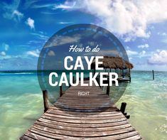 Heading to Belize? Lucky you. Before heading out check out these 15 ways on how to do Caye Caulker right. Eat here, not there. Honduras Travel, Belize Travel, Costa Rica Travel, Belize Resorts, Belize Vacations, Best Wineries In Napa, Caye Caulker Belize, Places To Travel, Places To Visit