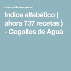Indice alfabético ( ahora 737 recetas ) - Cogollos de Agua