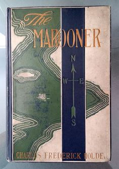 """'The Marooner' -- Charles Frederick Holder - sea adventure of wrecks, tragedy, romance, mystery, and superstition in two intertwined stories - a scarce and unusual book. """"To the Midshipman, Shipmates of the Author, who Thrashed Out the Hurricane of September 1869, on the Staunch Old Frigate 'Dale', This Yarn of the Sea is Dedicated."""" Quite a pedigree..."""