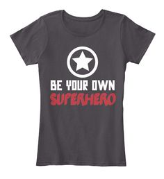 Be Your Own Superhero! Sometimes we forget how capable we are and how much impact we make in others lives. This shirt is a friendly reminder to yourself and the world that you are an amazing individual capable of greatness!
