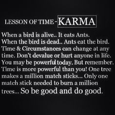 Hello Karma... I'm waiting. Start your work! Love