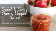 Sweet & Spicy Cherry Pepper Sauce- Quick and easy :) Awesome on Beef Lettuce Wraps :) Honey Sweetened, Paleo Friendly :)