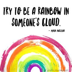 words of wisdom from the late a angelou a angelou a   a angelou graduation essay try to be a rainbow in someone s cloud a angelou quote