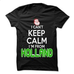 Keep Calm Holland... Christmas Time - 99 Cool City Shir - #funny shirt #cardigan sweater. PURCHASE NOW => https://www.sunfrog.com/LifeStyle/Keep-Calm-Holland-Christmas-Time--99-Cool-City-Shirt-.html?68278