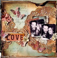 Grungy Distressed Love Page..with inked & curled edges papers & lacy stained paper doilies.