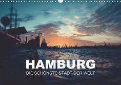 Hamburg - die schönste Stadt der Welt - CALVENDO Kalender von Florian Kunde