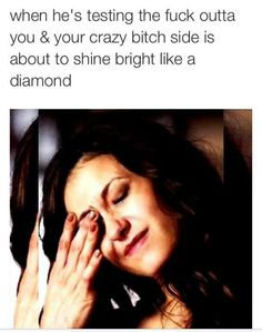 Crazy bitch side is about to shine bright like a diamond