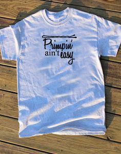 Primpin' ain't easy t shirt - funny tshirt - womens or unisex shirt - hairdresser - makeup artist gift - stylist gift - make up addiction by CatchAWaveDesigns on Etsy https://www.etsy.com/listing/237697751/primpin-aint-easy-t-shirt-funny-tshirt