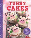 Funny Cakes – die Herstellung ein Spaß für Jung und Alt