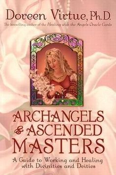 Archangels & Ascended Masters  (By Doreen Virtue, Ph.D)