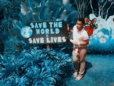 Save the world .... save your lives...