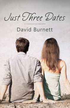 Just Three Dates by David Burnett Book Blitz Free Books, My Books, Third Date, Best Authors, Cozy Mysteries, Romance Novels, Love Book, Book Lists, Kindle
