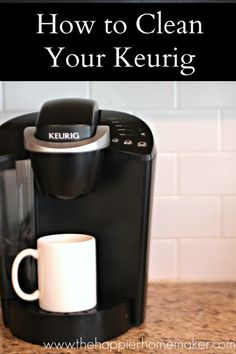How to clean a Keurig-This will be great since I now have a Keurig :)