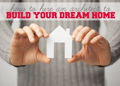 How to hire the RIGHT architect to build your dream home.