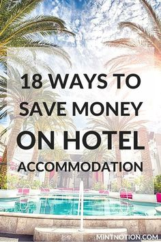 When you go on vacation, hotel accommodations are often the biggest fixed travel expense, along with flights. Paying too much for your hotel accommodation is an easy way to eat up your travel budget. Click here to find out 18 ways to save money on hotel accommodation.