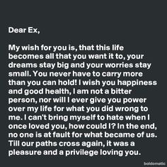 I only wish happiness for those I've loved or love. My Ex Quotes, Hate You Quotes, Ex Boyfriend Quotes, Letters To Boyfriend, Wish Quotes, Love Yourself Quotes, Breakup Quotes, Words Quotes, Apology Letter To Boyfriend