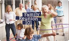 Everything you need to know to plan and execute a successful family reunion