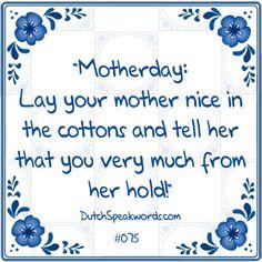 Moederdag, leg je moeder lekker in de watten en zeg haar dat je veel van haar houdt.