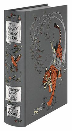 The Grey Fairy Book by Andrew Lang. Folio editions are so gorgeous. // there's copies of this in the Biltmore library. Major lust