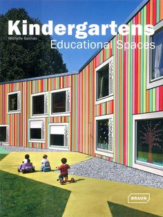 Here is a book that provides a wonderful array of inspiring new early learning architecture from Europe and Japan