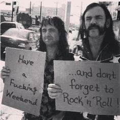 Ten un puto fin de semana y no olvides el rock and roll !