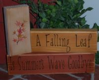 A Falling Leaf Is Summer's Wave Goodbye Wood Block Set, Autumn Crafts, Holiday Crafts, Holiday Fun, Holiday Ideas, Holiday Decor, Primitive Fall, Primitive Signs, Wood Crafts, Diy Crafts