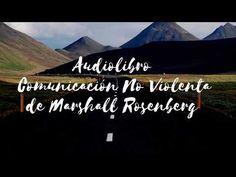(162) Audiolibro Comunicación no violenta de Marshall Rosenberg - YouTube Marshall, Youtube, Nonviolent Communication, Human Behavior, Honesty, Feelings, Spirituality, Youtubers