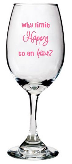 Why Limit Happy Hour to an Hour Wine Glass by PlushBrentwood, $9.00