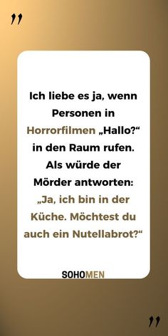 Funny sayings # funny # funny # funny # horror # horror films – S - Spruch Funny Horror, Horror Movies, Best Quotes, Funny Quotes, Life Quotes, Frozen Funny, Good Sentences, What Men Want, Quotation Marks