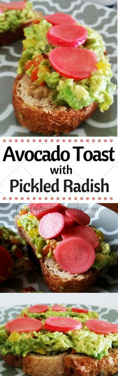 Avocado Toast with Pickled Radish • Beauty and the Beets