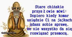Śmieszne Obrazki i Gify: Stare chińskie przysłowia Humor, Words, Memes, Typo, Einstein, Polish, Peace, Quotes, Crafts