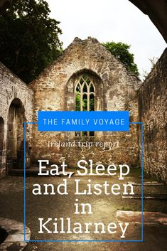Family travel in Killarney Ireland with kids. Recommendations for an apartment, restaurants and more!