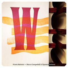 """— W — """"Print Matters!"""" è una collaborazione di Marco Campedelli & Tipoteca Italiana — presso Tipoteca Italiana. #printmatters! #marcocampedelli #tipotecaitaliana #letterpress #index"""