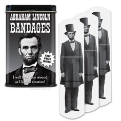 Abraham Lincoln Bandages. An honest way to heal wounds.