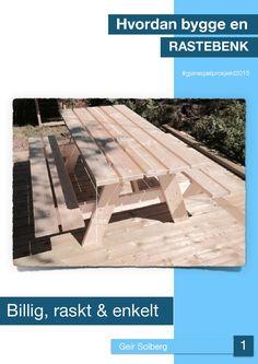 ISSUU - Hvordan bygge en rastebenk! by Geir Solberg