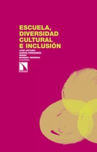 Escuela, diversidad cultural e inclusión / José Antonio García Fernández e Isidro Moreno Herrero (coords.)