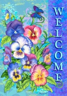 Custom Decor Flag - Welcome Pansies Decorative Flag at Garden House Flags Welcome Quotes, Art Carte, Yard Flags, Outdoor Flags, Clip Art, House Flags, Flag Decor, Pansies, Flower Art